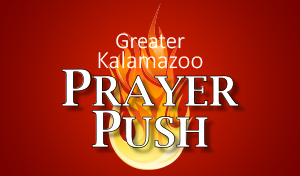 Greater Kalamazoo Prayer Push